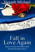 Fall in Love Again ebook by Nevaeh  Michael