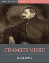 Chamber Music (Illustrated Edition) ebook by James Joyce