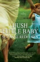 Hush Little Baby ebook by Suzanne Redfearn