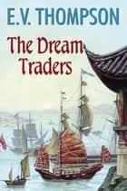 Dream Traders ebook by E.V. Thompson