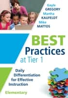 Best Practices at Tier 1 [Elementary] ebook by Gayle Gregory,Martha Kaufeldt