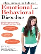 School Success for Kids With Emotional and Behavioral Disorders ebook by Michelle R. Davis, Vincent P. Culotta, Eric A. Levine,...