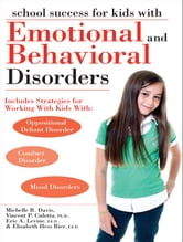 School Success for Kids With Emotional and Behavioral Disorders ebook by Michelle R. Davis,Vincent P. Culotta,Eric A. Levine,Elizabeth Hess Rice