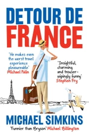 Detour de France - An Englishman in Search of a Continental Education ebook by Michael Simkins
