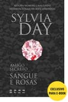 Amigo secreto: Sangue e rosas ebook by Sylvia Day, Alexandre Boide