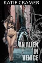 An Alien in Venice ebook by