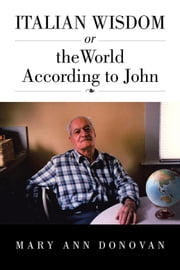 Italian Wisdom - Or the World According to John ebook by Mary Ann Donovan