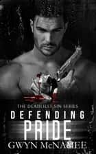 Defending Pride - The Deadliest Sin Series, #11 ebook by Gwyn McNamee