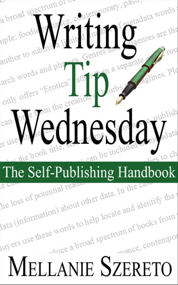 Writing Tip Wednesday: The Self-Publishing Handbook ebook by Mellanie Szereto