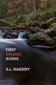 First Degree Burns ebook by S.L. Kassidy