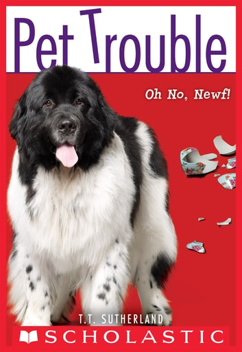 Pet Trouble 5 Oh No Newf Ebook By Tui T Sutherland