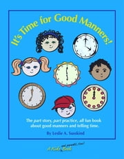 It's Time for Good Manners! ebook by Leslie A. Susskind