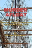 Murder Afloat The true story of massacre aboard the brig, Carl