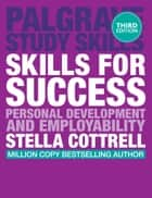 Skills for Success - Personal Development and Employability ebook by Stella Cottrell