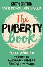 The Puberty Book ebook by Wendy Darvill, Kelsey Powell