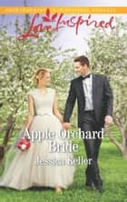 Apple Orchard Bride (Mills & Boon Love Inspired) (Goose Harbor, Book 5) ebook by Jessica Keller