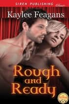 Rough and Ready ebook by Kaylee Feagans
