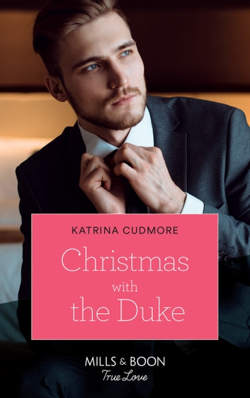 Christmas With The Duke (Mills & Boon True Love) ebook by Katrina Cudmore