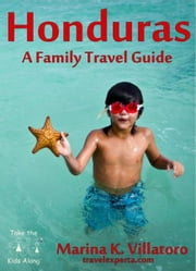 Honduras Travel Guide ebook by Marina K. Villatoro