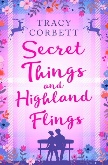 Secret Things and Highland Flings ebook by Tracy Corbett