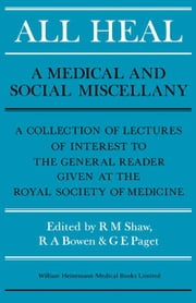 All Heal: A Medical and Social Miscellany ebook by Shaw, R M
