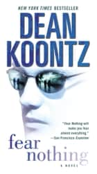 Fear Nothing ebook by Dean Koontz