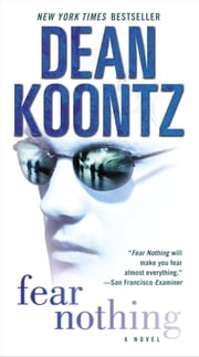 Fear Nothing - A Novel ebook by Dean Koontz