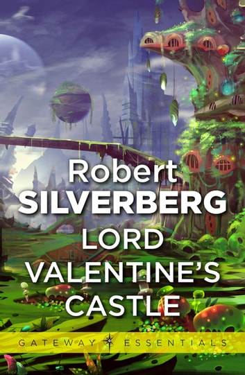 Lord Valentine's Castle ebook by Robert Silverberg