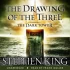 The Dark Tower II: The Drawing Of The Three - (Volume 2) audiobook by Stephen King