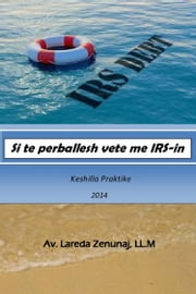 Si te perballesh vete me IRS-in ebook by Lareda Zenunaj
