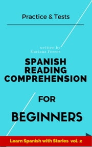 Spanish Reading Comprehension For Beginners - Learn Spanish with Stories, #2 ebook by Mariana Ferrer