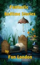 Funtastic Bedtime Stories ebook by Fun London
