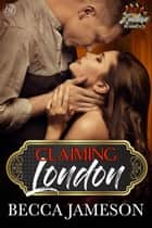 Claiming London ebook by Becca Jameson