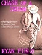 Chase of a Dream ( Book II - Chase Series) ebook by Ryan Field