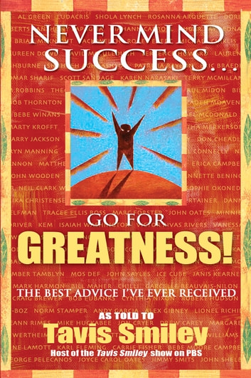 Never Mind Success - Go For Greatness! ebook by Tavis Smiley