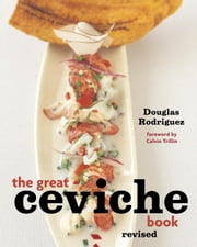 The Great Ceviche Book, revised ebook by Douglas Rodriguez