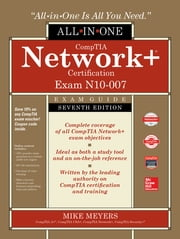 CompTIA Network+ Certification All-in-One Exam Guide, Seventh Edition (Exam N10-007) ebook by Mike Meyers