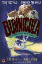 Bunnicula - A Rabbit Tale of Mystery ebook by Deborah Howe, James Howe, Alan Daniel