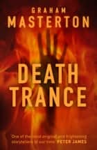 Death Trance ebook by Graham Masterton