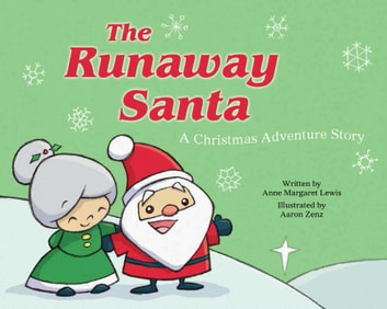 The Runaway Santa - A Christmas Adventure Story ebook by Anne Margaret Lewis