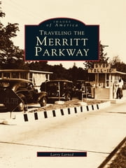 Traveling the Merritt Parkway ebook by Larry Larned