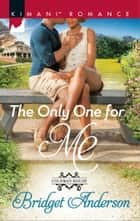 The Only One for Me ebook by Bridget Anderson