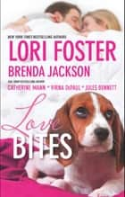 Love Bites: Love Unleashed / Smookie and the Bandit / Molly Wants a Hero / Dog Tags / Mane Haven (Mills & Boon M&B) ebook by Lori Foster, Brenda Jackson, Virna DePaul,...
