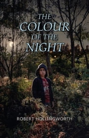 The Colour of the Night ebook by Robert Hollingworth