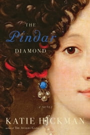 The Pindar Diamond - A Novel ebook by Katie Hickman