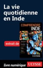 La vie quotidienne en Inde ebook by Mathieu Boisvert