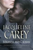 Miranda and Caliban ebook by Jacqueline Carey