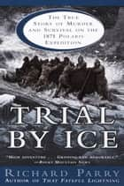 Trial by Ice ebook by Richard Parry