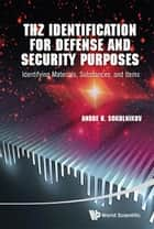 THz Identification for Defense and Security Purposes ebook by Andre U Sokolnikov