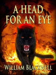 A Head for an Eye ebook by William Blackwell